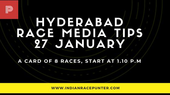 Hyderabad Race Media Tips 27 January, India Race Tips by indianracepunter, India Race Media Tips,