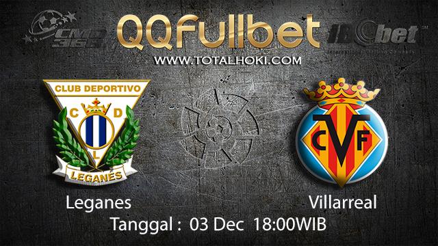 PREDIKSI BOLA ~ PREDIKSI TARUHAN BOLA HEAD LEGANES VS VILLAREAL 03 DESEMBER 2017 (Spanish La Liga)