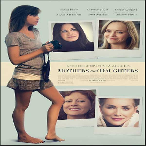 Mothers and Daughters, Film Mothers and Daughters, Mothers and Daughters Synopsis, Mothers and Daughters Trailer, Mothers and Daughters Review, Download Poster Film Mothers and Daughters 2016