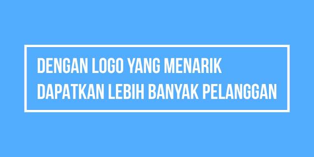 Dengan logo yang menarik dapatkan lebih banyak pelanggan