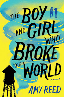 review of The Boy and Girl Who Broke the World by Amy Reed