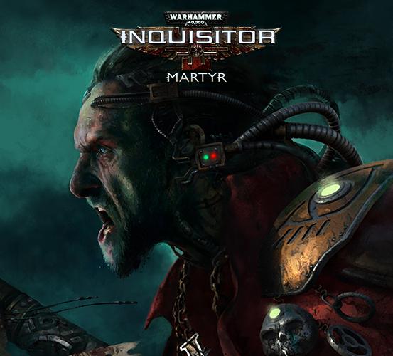 Warhammer 40,000: Inquisitor Martyr Updates