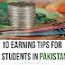 10 Earning tips for students in Pakistan