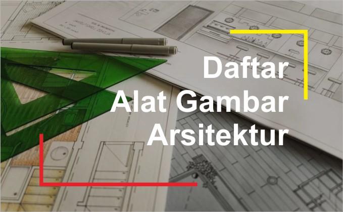daftar alat gambar mahasiswa arsitek
