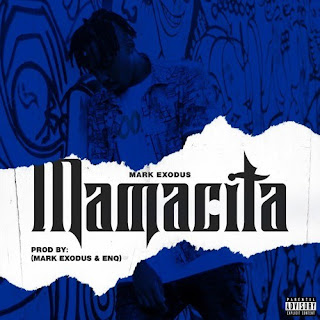 Mark Exodus - Mamacita (Prod. By Mark Exodus & ENQ)