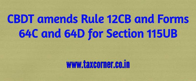 cbdt-amends-rule-12cb-and-forms-64c-and-64d-for-section-115ub