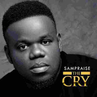 Download The Cry by SamPraise
