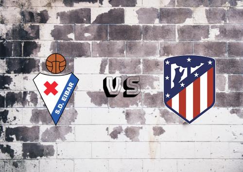 Eibar vs Atlético Madrid  Resumen