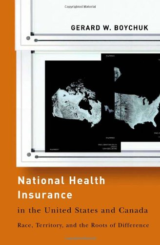 alt=National Health Insurance in the United States and Canada: Race, Territory, and the Roots of Difference (American Governance and Public Policy) by Gerard W. Boychuk