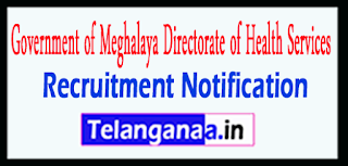 Directorate of Health Services Government of Meghalaya Recruitment Notification 2017 Last Date 31-05-2017