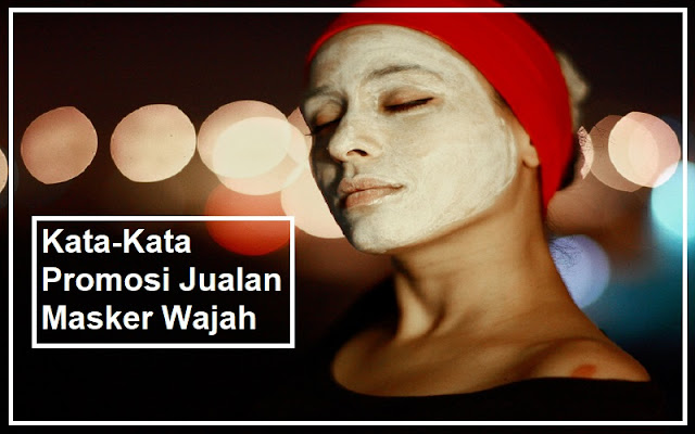 promosi jualan masker wajah