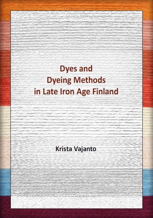 Dyes and Dyeing Methods in Late Iron Age Finland