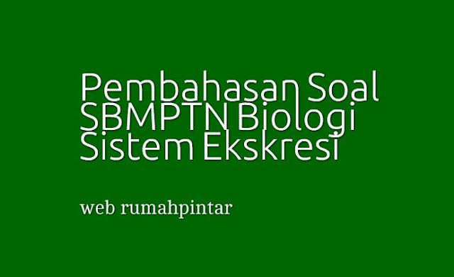 Pembahasan Soal SBMPTN Biologi Sistem Ekskresi