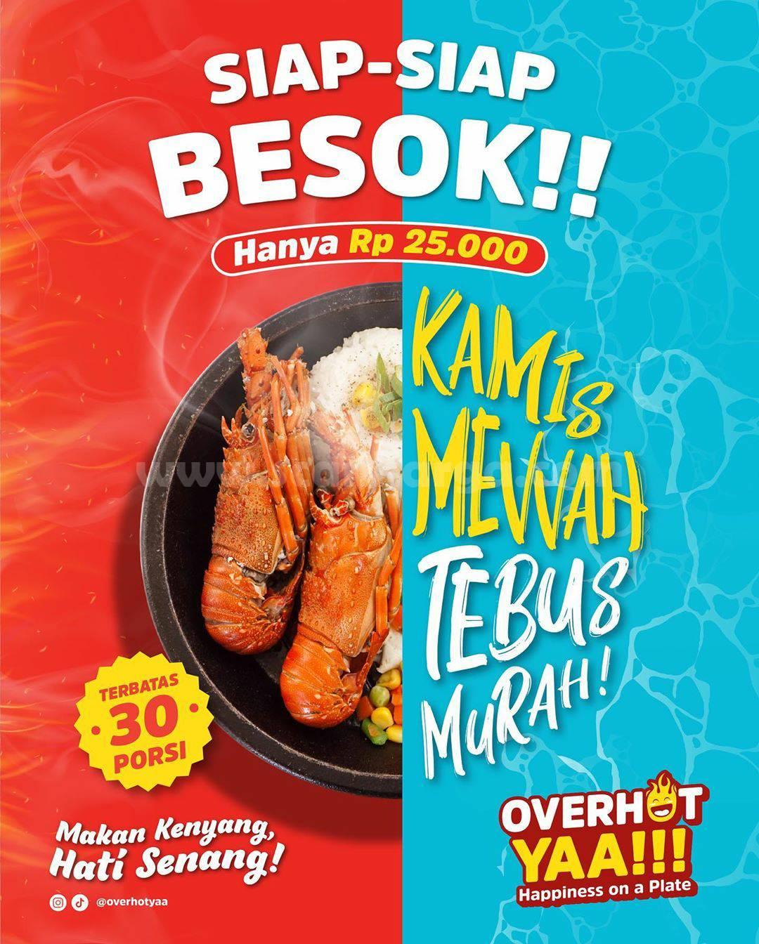 Promo Overhot Yaa Kamis Mewah Tebus Murah - Makan Lobster di Hotplate Cuma Rp 25.000