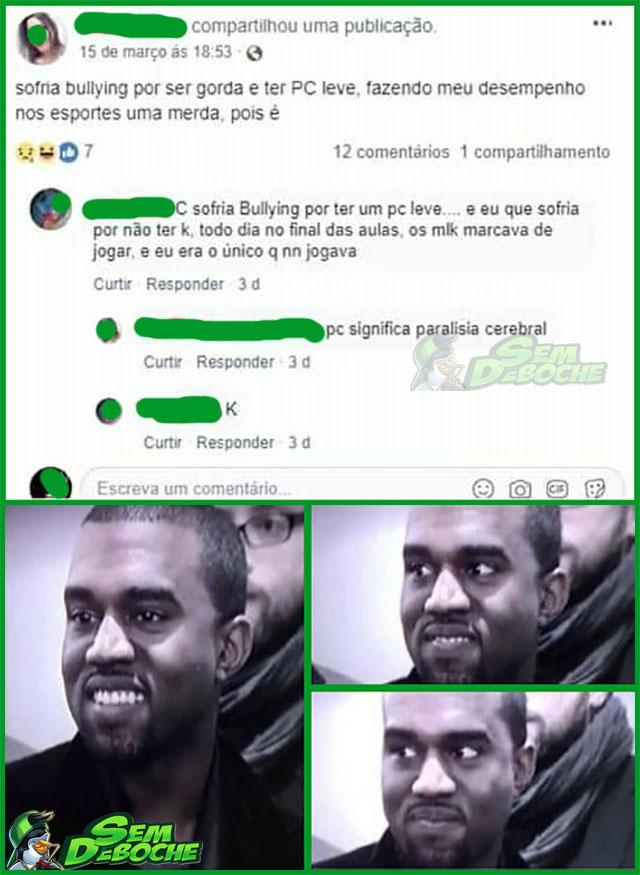 MEU BULLYING ERA MAIOR DO QUE O SEU