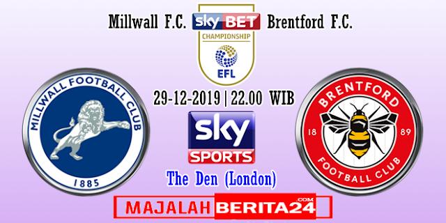 Prediksi Millwall vs Brentford — 29 Desember 2019