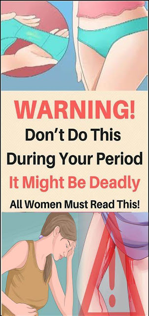Never Do This While In Your Period!