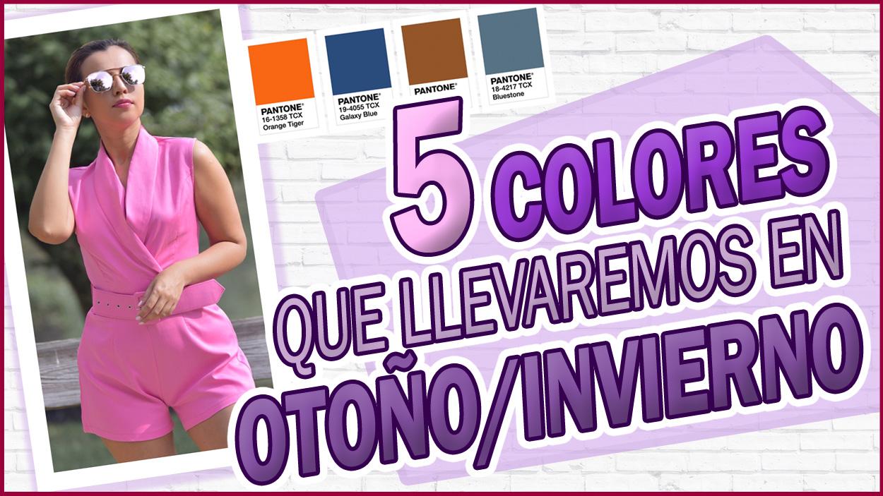 5 Colores de Moda Otoño Invierno Que Debes Saber- Mari Estilo- Tendencias 2019- Otoño- Invierno