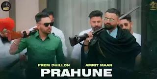 PRAHUNE Lyrics - Amrit Maan x Prem Dhillon
