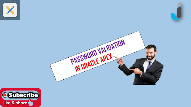 Password Validation in Oracle Apex