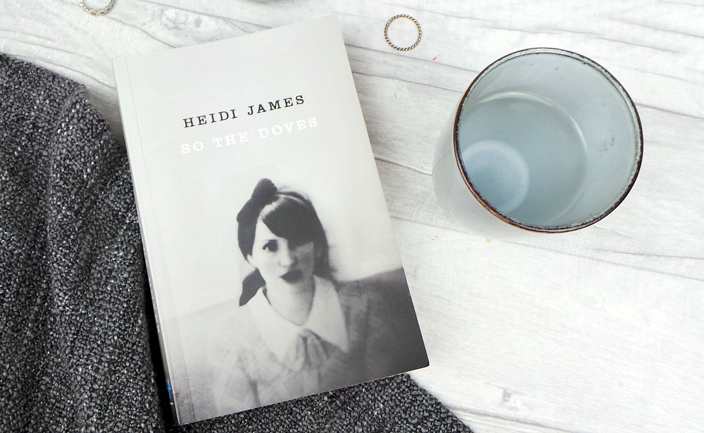 Book Review // So The Doves by Heidi James