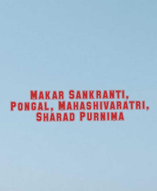 most 4 popular festivals in India Makar Sankranti, Pongal, Mahashivaratri, Sharad Purnima