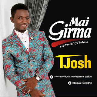 [Gospel Music] T-Josh - Mai Girma | Prod. by Tobass
