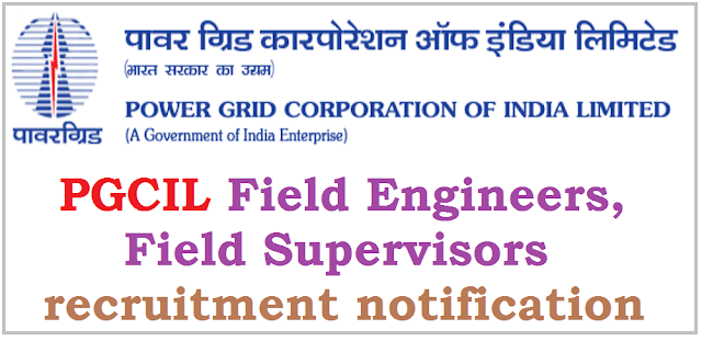 Power Grid India,Field Engineers, Field Supervisors recruitment 2016
