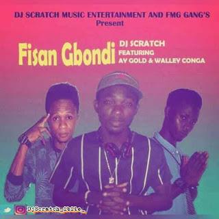 MUSIC: Dj Scratch Ibile Ft Ay Gold & Walley Conga – Fisan Gbondi