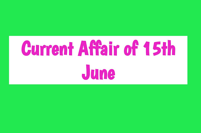 Current Affairs - 2019 - Current Affairs today 14the June 2019