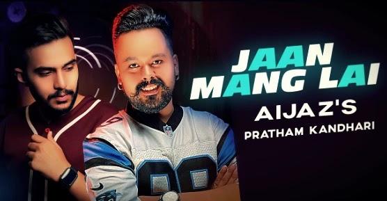 Jaan Mang Lai Lyrics | Aijaz | Deep Bhullar