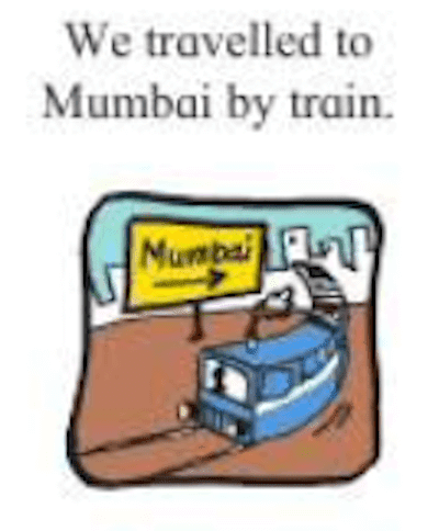 Change the meaning of the sentence by changing the preposition.  We travelled to Mumbai by train.