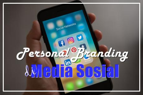 menciptakan personal branding melalui media sosial