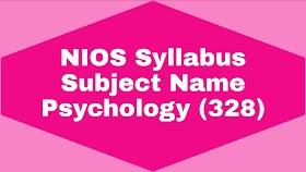 NIOS SYLLABUS Subject Name:Psychology