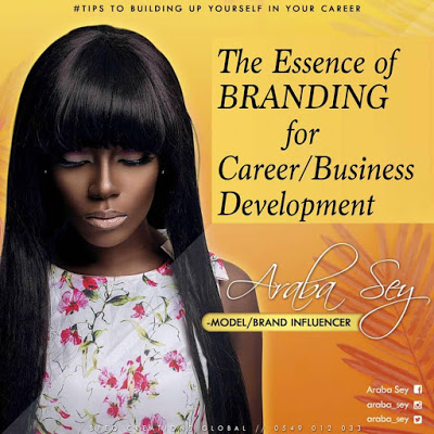 Araba Sey writes: The Essence of Branding for Career/Business Development