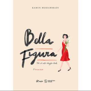 Bella Figura - Tôi Có Một Chuyện Tình ebook PDF EPUB AWZ3 PRC MOBI