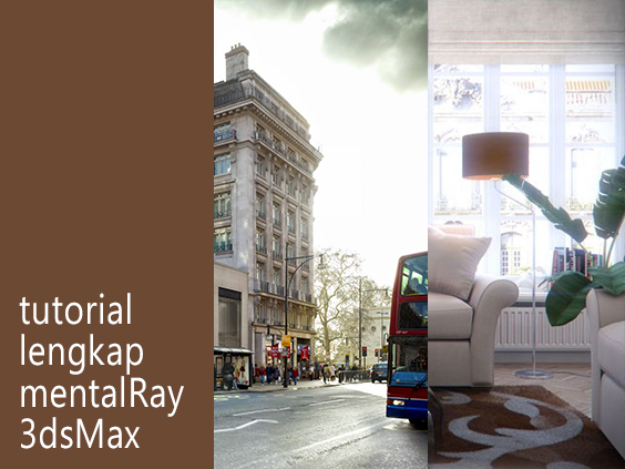 Tutorial lengkap 3ds Max mental ray