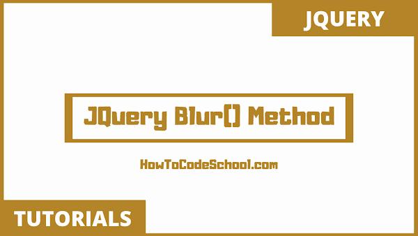 JQuery Blur() Method