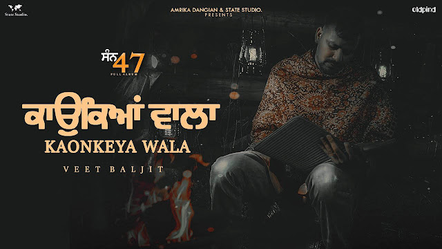 Kaonkeya Wala Lyrics - Veet Baljit   San 47