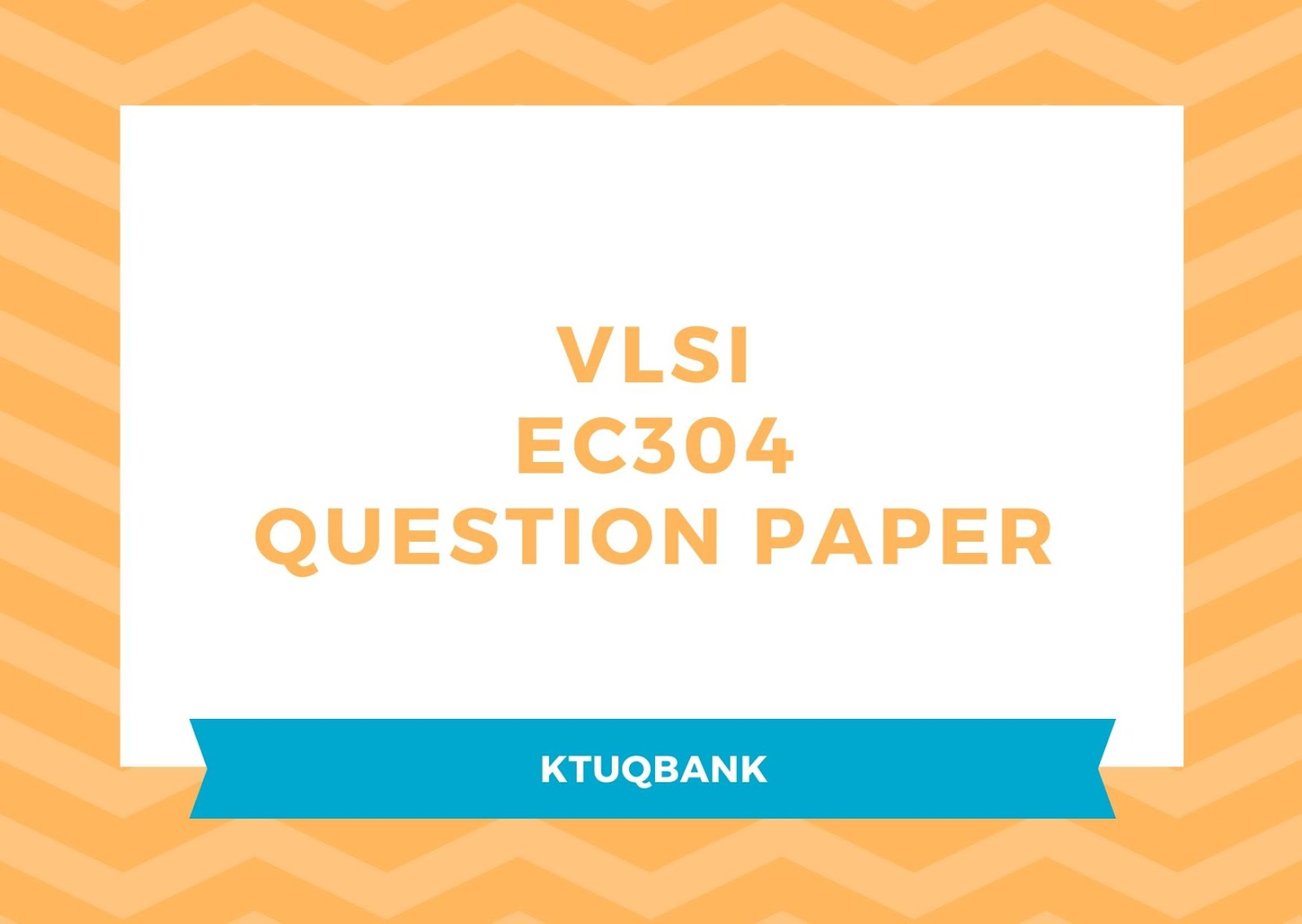 VLSI | EC304 | Question Papers (2015 batch)