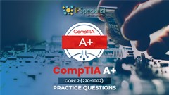 CompTIA A+ Core II (220-1002) Exam Practice Questions
