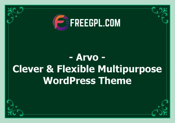 Arvo - A Clever & Flexible Multipurpose WordPress Theme Nulled Download Free
