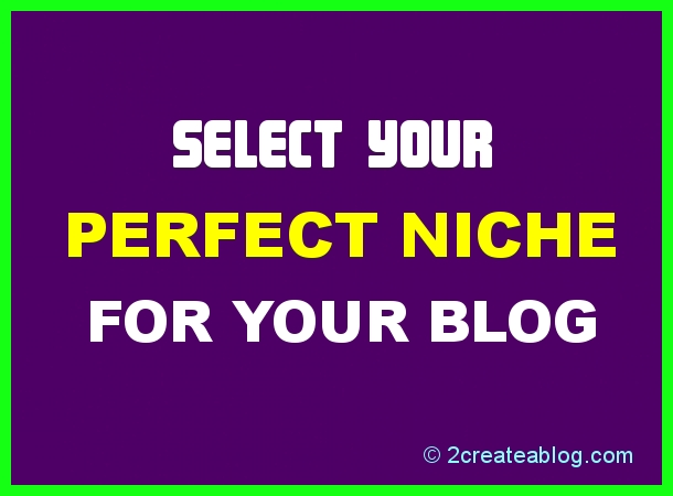 Select Perfect Niche for Your Blog