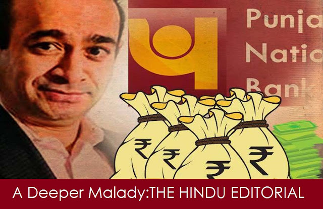 A deeper malady: on PNB fraud caset: THE HINDU EDITORIAL