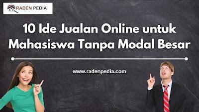 Ide Jualan Online untuk Mahasiswa - www.radenpedia.com