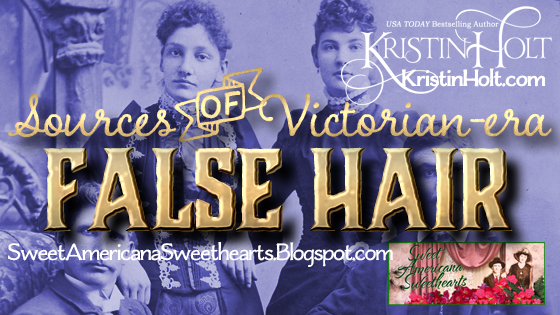 Kristin Holt | Sources of Victorian-era FALSE HAIR