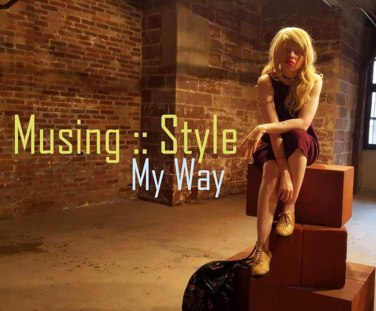 Musing :: Style : My Way