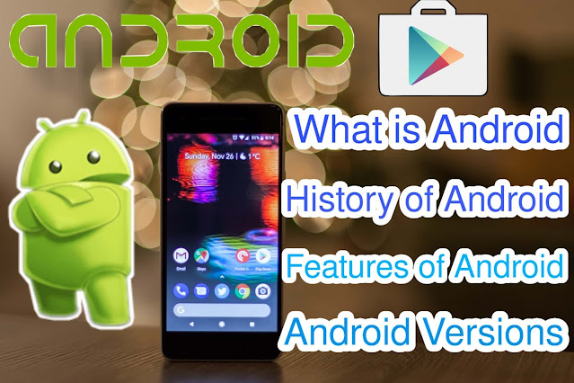What is Android and how it's made full information?