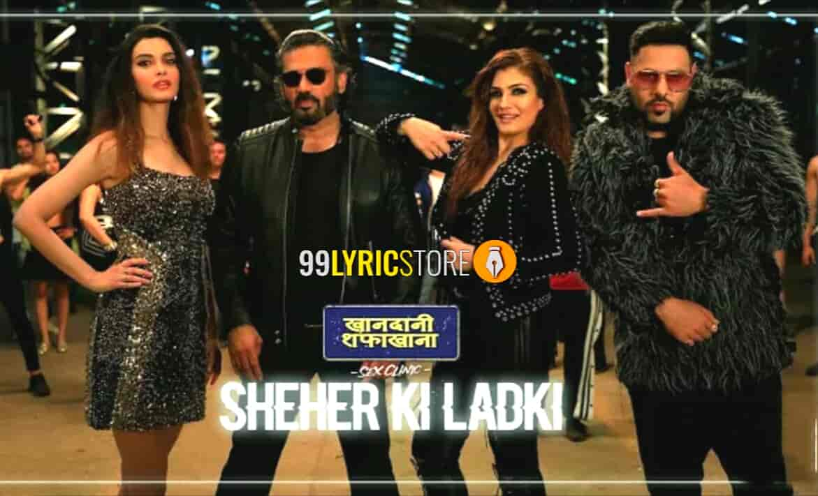 Sheher ki Ladki Lyrics sung by Badshah and Tulsi Kumar