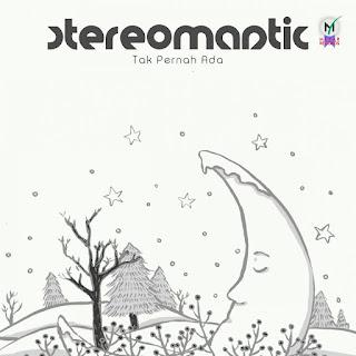 Stereomantic - Tak Pernah Ada MP3
